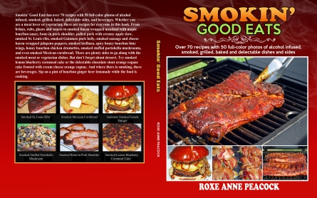 Over 70 recipes with 50 full-color photos of alcohol infused smoked, grilled, baked and delectable sides